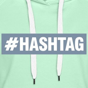 Hashtag Sweat-shirts - Sweat-shirt à capuche Premium pour femmes