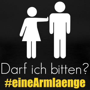 may I ask #eineArmlänge -? T-Shirts - Women's Premium T-Shirt