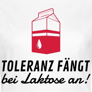 Tolerance begins with lactose! T-Shirts - Women's T-Shirt