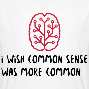 Why no one has common sense? T-Shirts - Men's Organic T-shirt