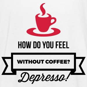 Without coffee I feel Depresso! Tops - Women's Tank Top by Bella