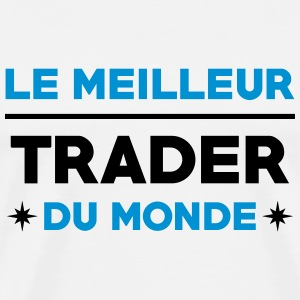 Trader / Tradeuse / Trading / Financier / Banque Tee shirts - T-shirt Premium Homme