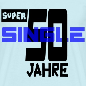 50 Jahre - super single by Claudia-Moda - Männer T-Shirt