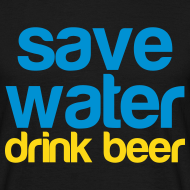 Ontwerp ~ Grappig herenshirt Save water, drink beer!