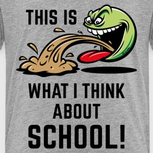 This Is What I Think About School! (PNG) T-Shirts - Kinder Premium T-Shirt