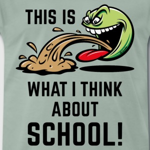 This Is What I Think About School! (PNG) T-Shirts - Men's Premium T-Shirt