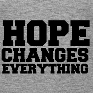 Hope Changes Everything Tops - Frauen Premium Tank Top