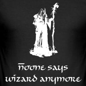 Noone says wizard anymore - Männer Slim Fit T-Shirt