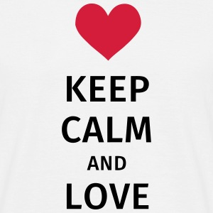 keep calm and love T-Shirts - Men's T-Shirt