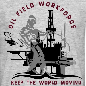 Oil Rig Oil Field North Sea Keep The World Movng T-Shirts - Men's T-Shirt