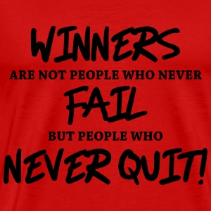 Winners are not people who never fail... T-shirts - Premium-T-shirt herr
