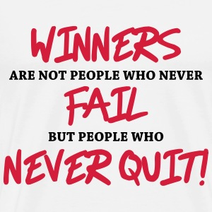 Winners are not people who never fail... T-shirts - Mannen Premium T-shirt