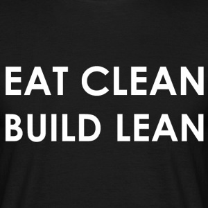 Eat Clean Build Lean - Men's T-Shirt