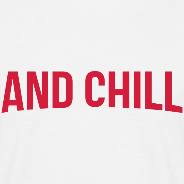 AND CHILL  T-SHIRT - Männer T-Shirt