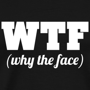 wtf Tee shirts - T-shirt Premium Homme