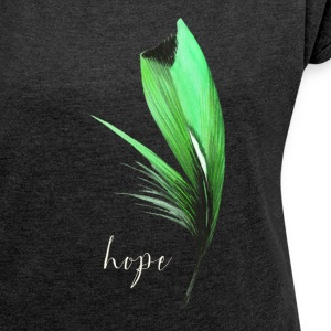 Feather - Hope - Frauen T-Shirt mit gerollten Ärmeln