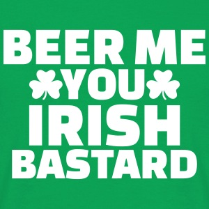 Beer me you irish bastard T-Shirts - Männer T-Shirt