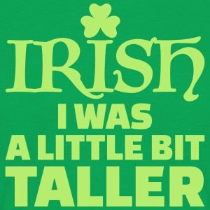 Irish I was a little bit taller T-Shirts - Männer T-Shirt