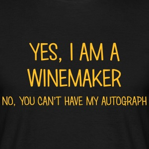 winemaker yes no cant have autograph t-shirt - Men's T-Shirt