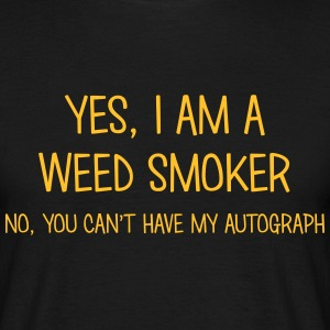 weed smoker yes no cant have autograph t-shirt - Men's T-Shirt