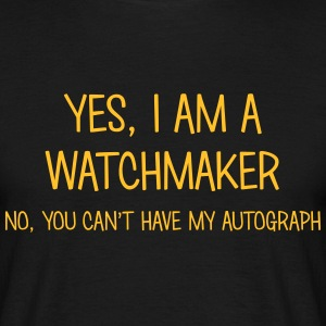 watchmaker yes no cant have autograph t-shirt - Men's T-Shirt
