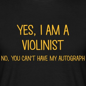 violinist yes no cant have autograph t-shirt - Men's T-Shirt