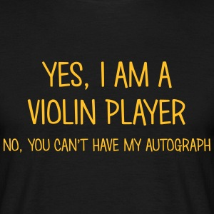 violin player yes no cant have autograph t-shirt - Men's T-Shirt