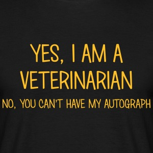 veterinarian yes no cant have autograph t-shirt - Men's T-Shirt