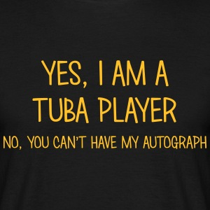 tuba player yes no cant have autograph t-shirt - Men's T-Shirt
