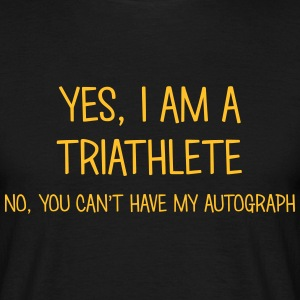 triathlete yes no cant have autograph t-shirt - Men's T-Shirt