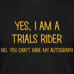 trials rider yes no cant have autograph t-shirt - Men's T-Shirt