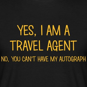 travel agent yes no cant have autograph t-shirt - Men's T-Shirt