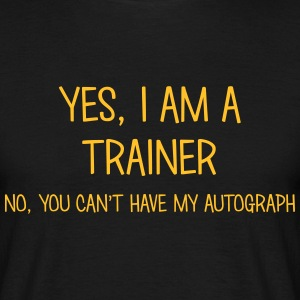 trainer yes no cant have autograph t-shirt - Men's T-Shirt