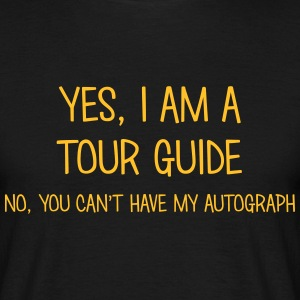 tour guide yes no cant have autograph t-shirt - Men's T-Shirt