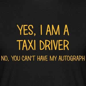 taxi driver yes no cant have autograph t-shirt - Men's T-Shirt