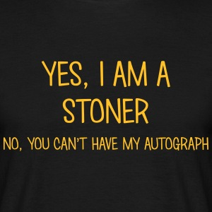 stoner yes no cant have autograph t-shirt - Men's T-Shirt