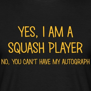 squash player yes no cant have autograph t-shirt - Men's T-Shirt