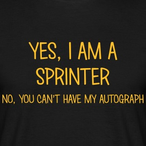 sprinter yes no cant have autograph t-shirt - Men's T-Shirt
