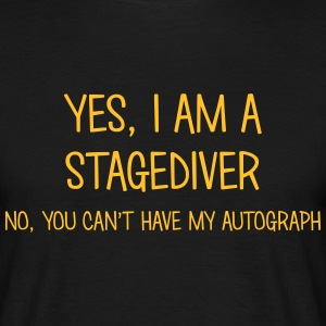 stagediver yes no cant have autograph t-shirt - Men's T-Shirt