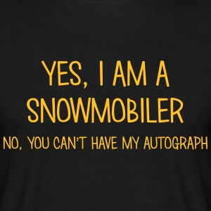 snowmobiler yes no cant have autograph t-shirt - Men's T-Shirt
