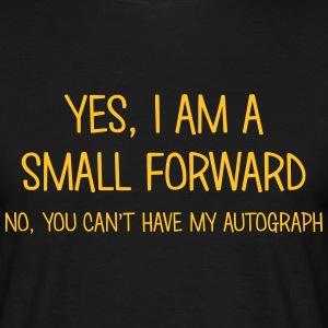 small forward yes no cant have autograph t-shirt - Men's T-Shirt