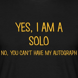 solo yes no cant have autograph t-shirt - Men's T-Shirt