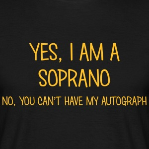 soprano yes no cant have autograph t-shirt - Men's T-Shirt