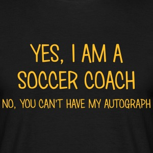 soccer coach yes no cant have autograph t-shirt - Men's T-Shirt