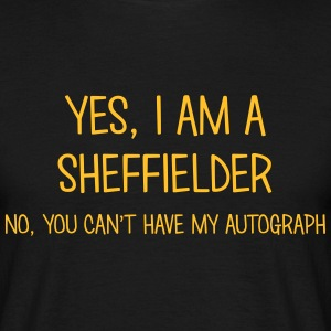 sheffielder yes no cant have autograph t-shirt - Men's T-Shirt