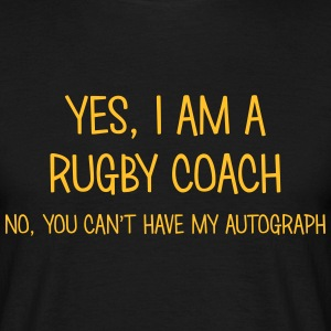 rugby coach yes no cant have autograph t-shirt - Men's T-Shirt