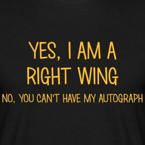right wing yes no cant have autograph t-shirt - Men's T-Shirt