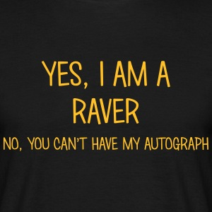 raver yes no cant have autograph t-shirt - Men's T-Shirt