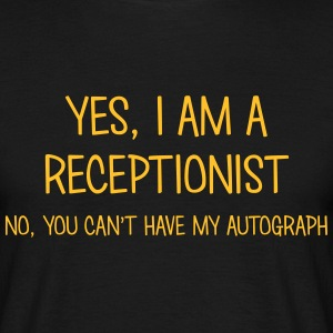 receptionist yes no cant have autograph t-shirt - Men's T-Shirt