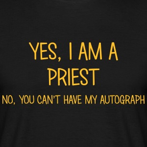 priest yes no cant have autograph t-shirt - Men's T-Shirt